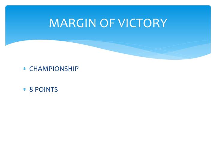 MARGIN OF VICTORY