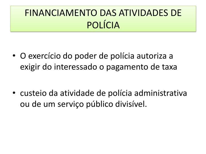 FINANCIAMENTO DAS ATIVIDADES DE POLÍCIA
