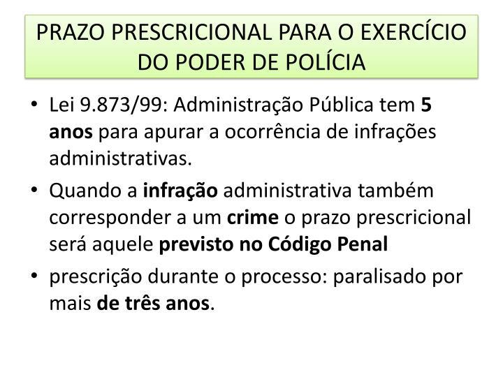 PRAZO PRESCRICIONAL PARA O EXERCÍCIO DO PODER DE POLÍCIA