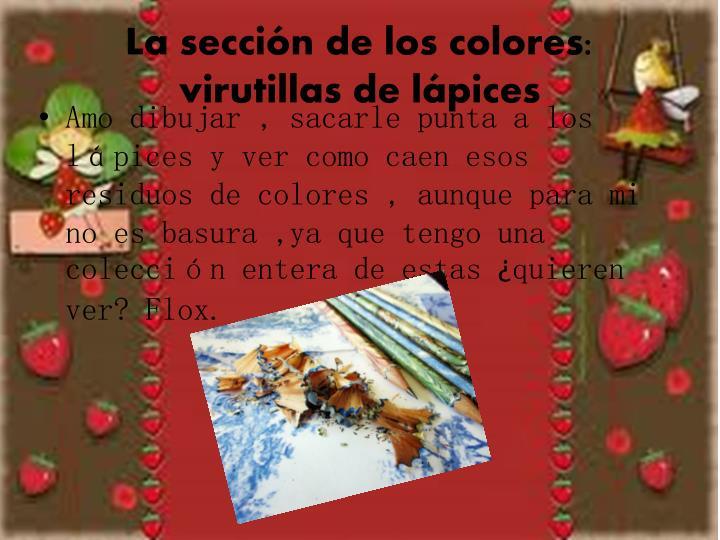 La sección de los colores: virutillas de lápices