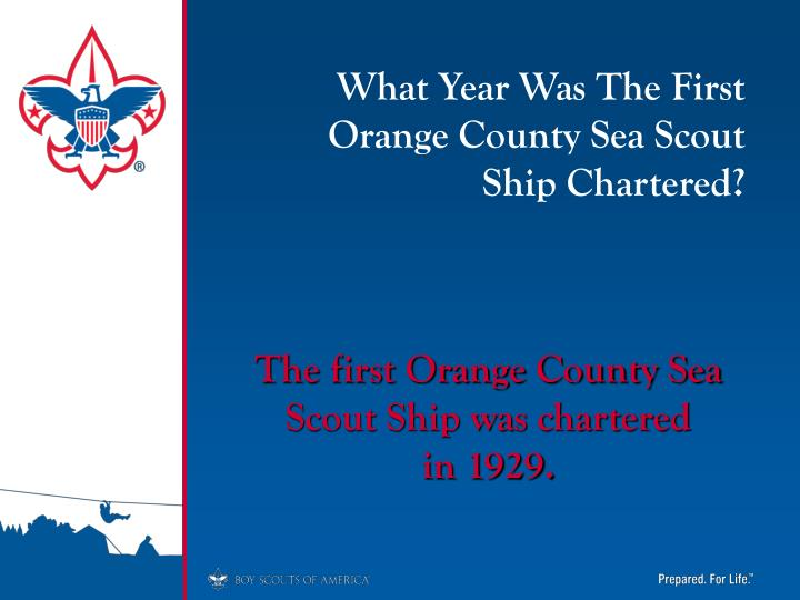 What Year Was The First Orange County Sea Scout     Ship Chartered?