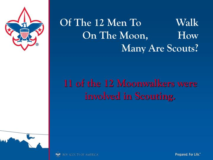 Of The 12 Men To             Walk On The Moon,           How Many Are Scouts?