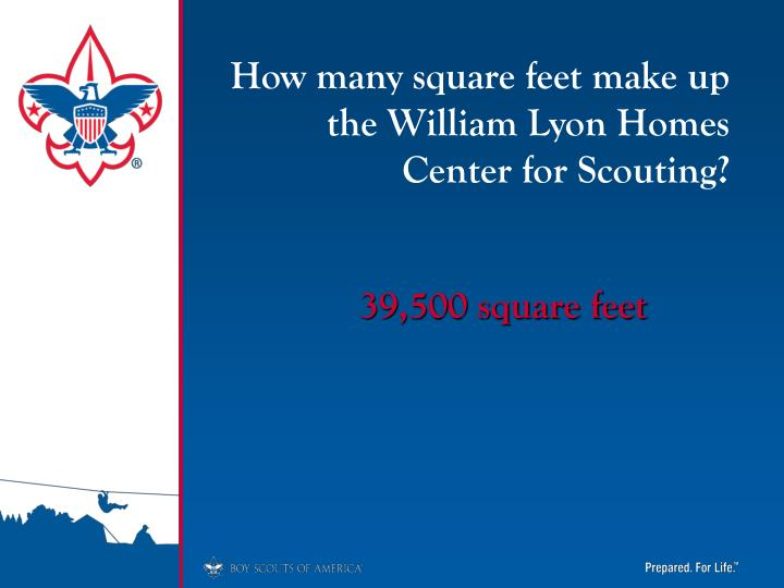 How many square feet make up the William Lyon Homes Center for Scouting?