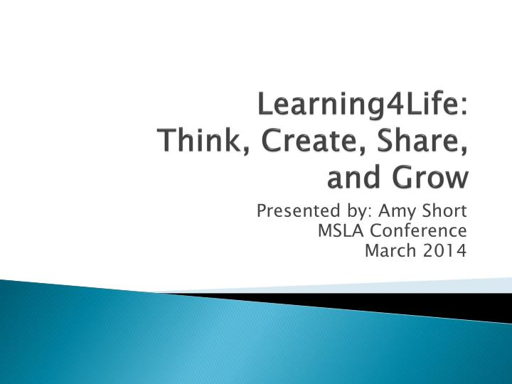 Learning4life think create share and grow
