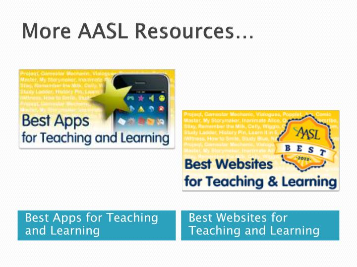 More AASL Resources…