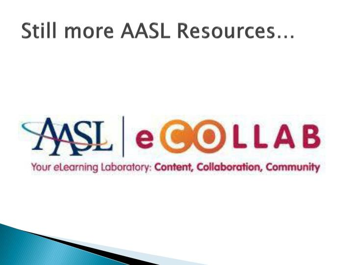 Still more AASL Resources…
