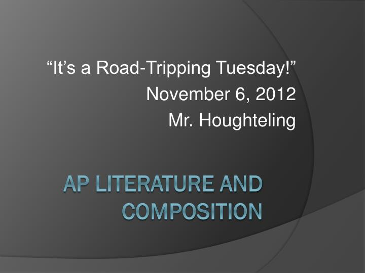 It s a road tripping tuesday november 6 2012 mr houghteling