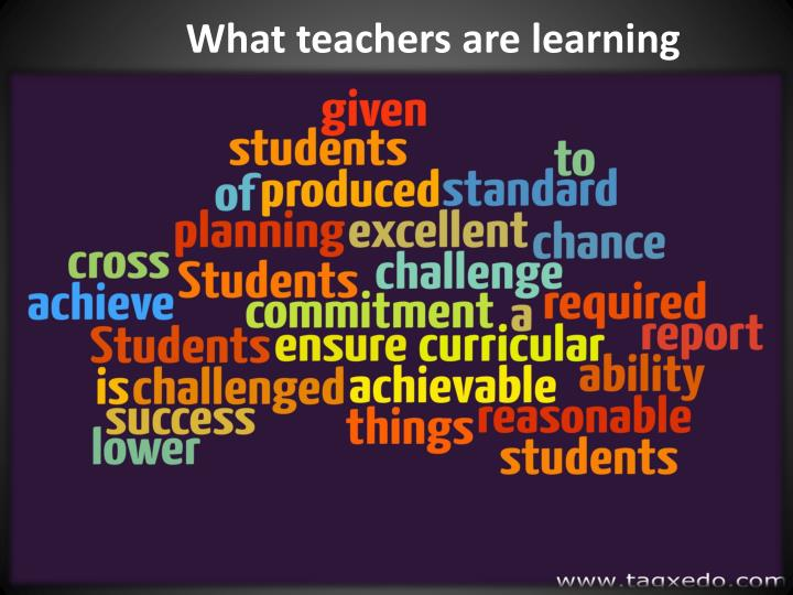 What teachers are learning