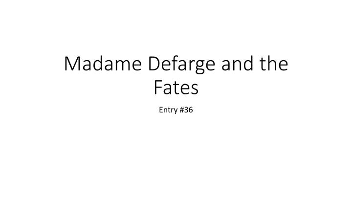 Madame defarge and the fates