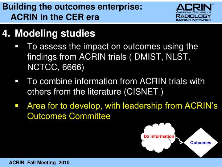 Building the outcomes enterprise: ACRIN in the CER era