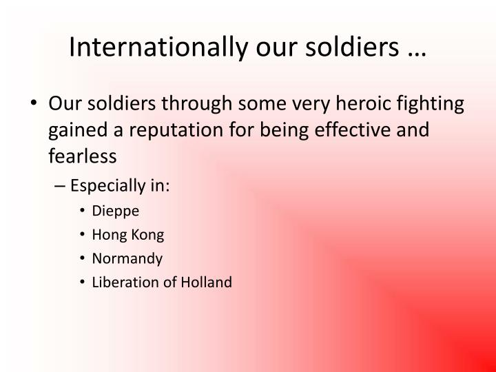 Internationally our soldiers …