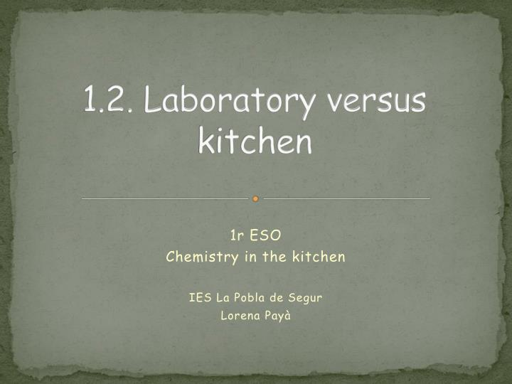 1 2 laboratory versus kitchen