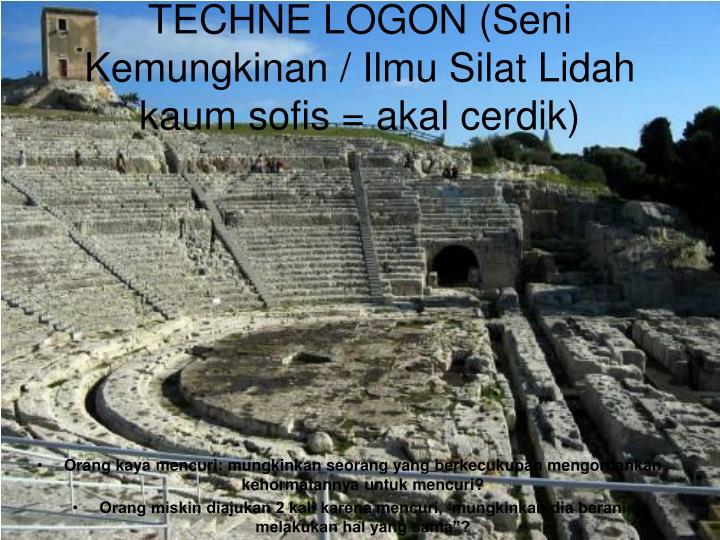 TECHNE LOGON (Seni Kemungkinan / Ilmu Silat Lidah