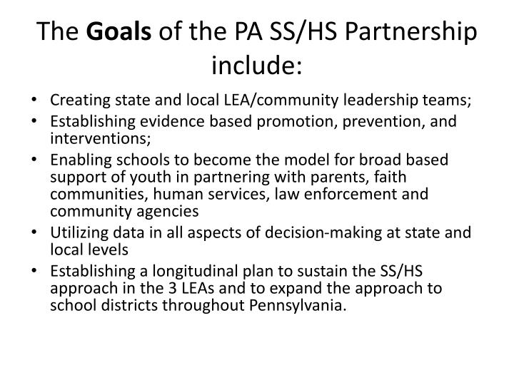 The goals of the pa ss hs partnership include