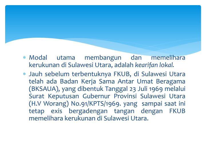 Modal utama membangun dan memelihara kerukunan di Sulawesi Utara, adalah