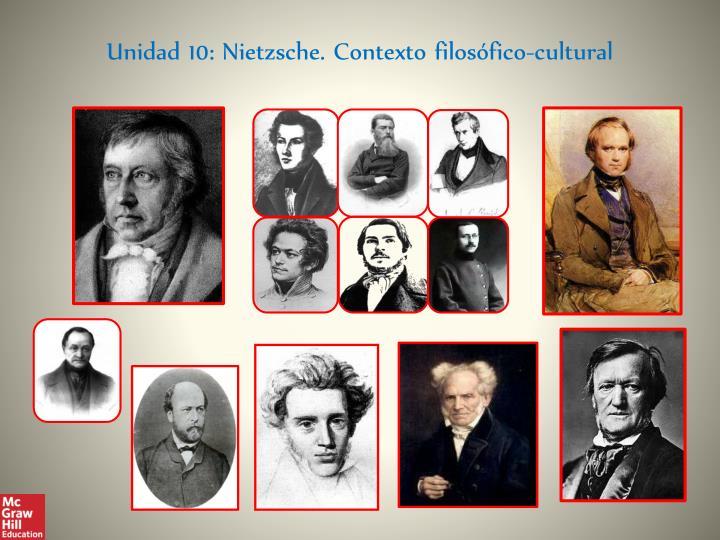 Unidad 10: Nietzsche. Contexto filosófico-cultural
