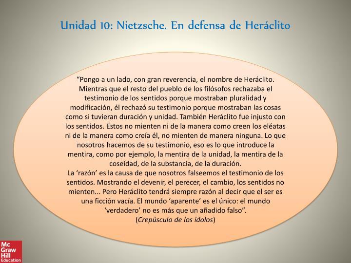 Unidad 10: Nietzsche. En defensa de Heráclito