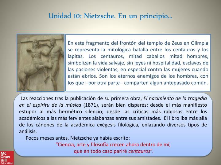 Unidad 10: Nietzsche. En un principio…