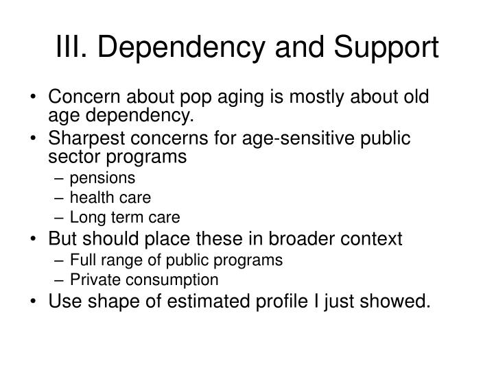 III. Dependency and Support