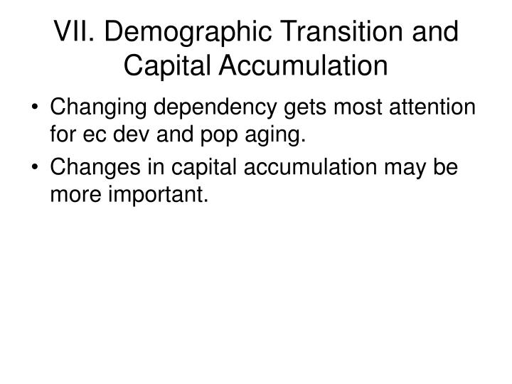 VII. Demographic Transition and Capital Accumulation