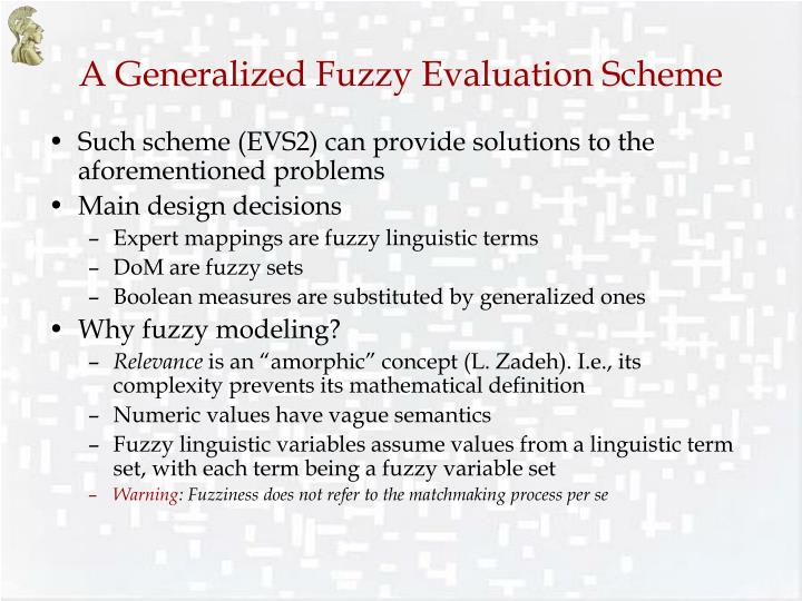 A Generalized Fuzzy Evaluation Scheme
