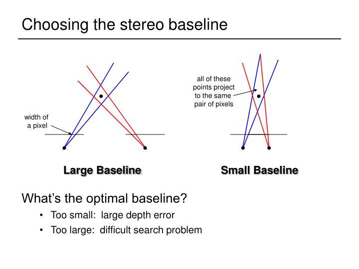 Choosing the stereo baseline