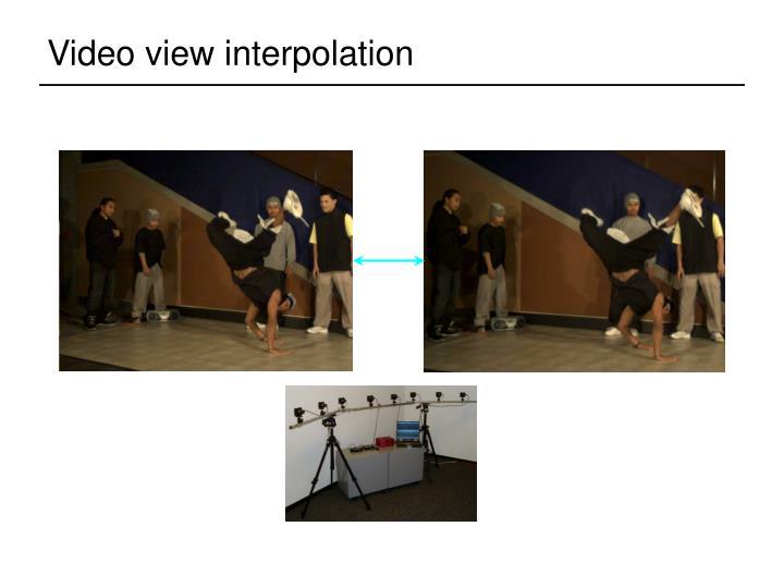 Video view interpolation