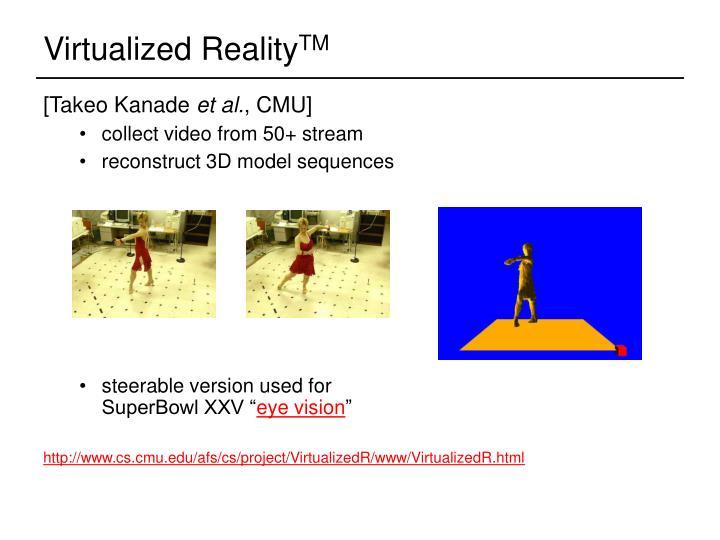 Virtualized Reality