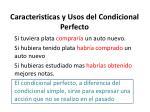 caracteristicas y usos del condicional perfecto