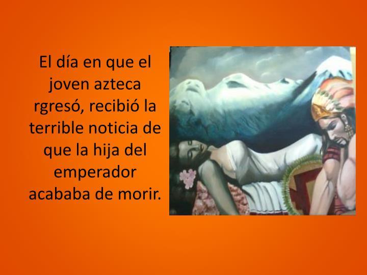 El día en que el joven azteca