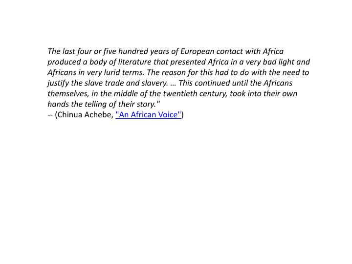The last four or five hundred years of European contact with Africa produced a body of literature th...