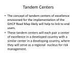 tandem centers