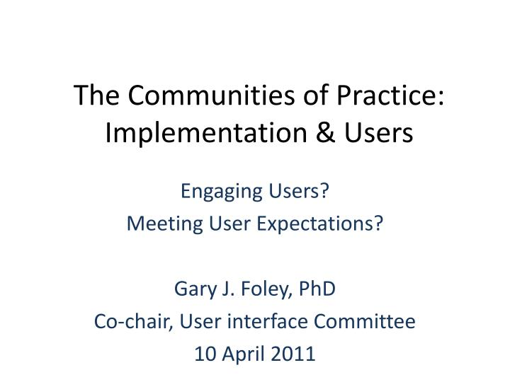 the communities of practice implementation users