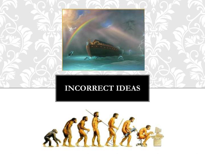 Incorrect Ideas