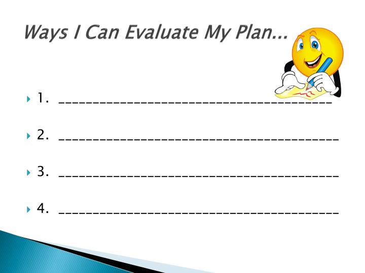 Ways I Can Evaluate My Plan...