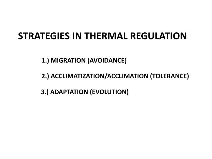 STRATEGIES IN THERMAL REGULATION