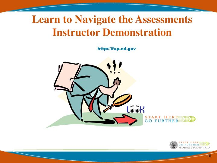 Learn to Navigate the Assessments