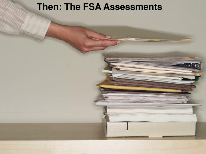 Then: The FSA Assessments