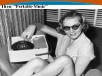then portable music