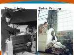 then printing today printing