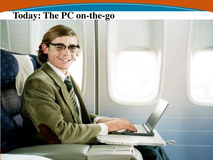 Today: The PC on-the-go