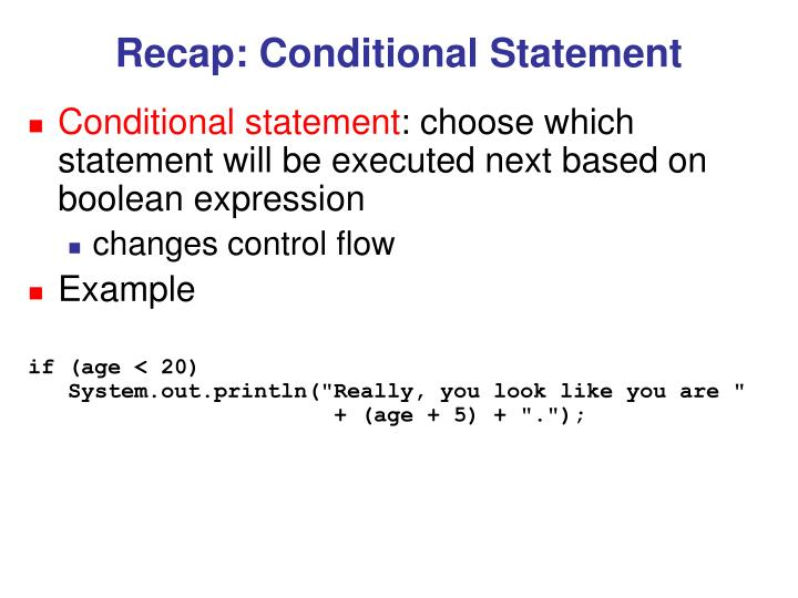 Recap: Conditional Statement