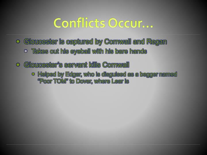 Conflicts Occur…