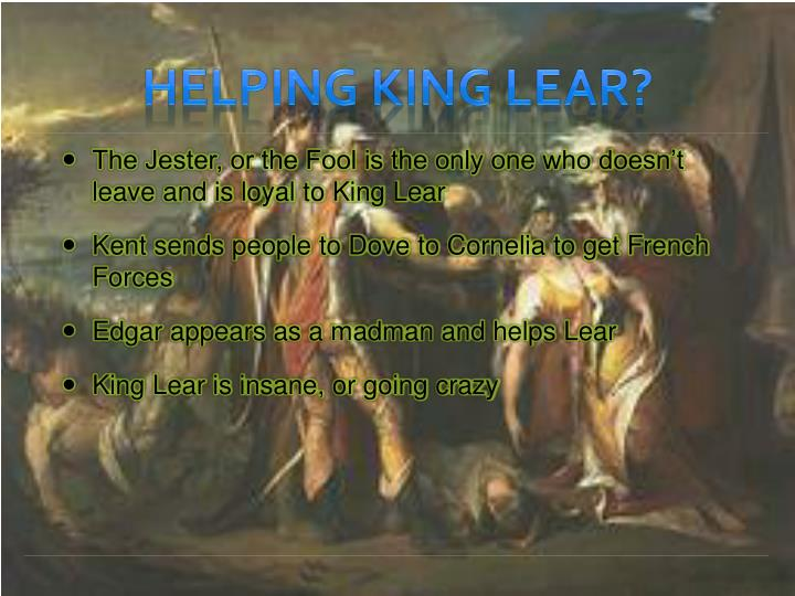 Helping King Lear?