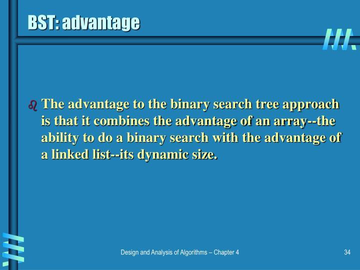 BST: advantage