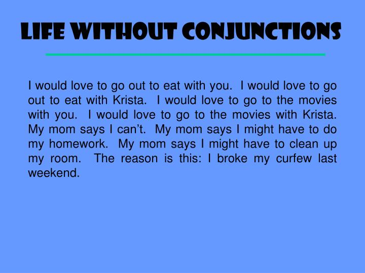 Life without Conjunctions