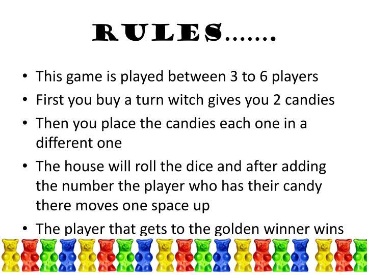 Rules…….