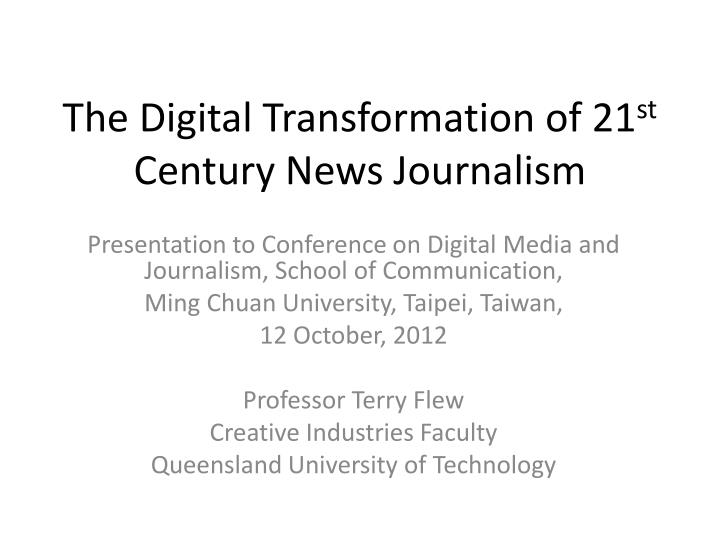 the digital transformation of 21 st century news journalism