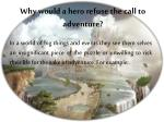why would a hero refuse the call to adventure