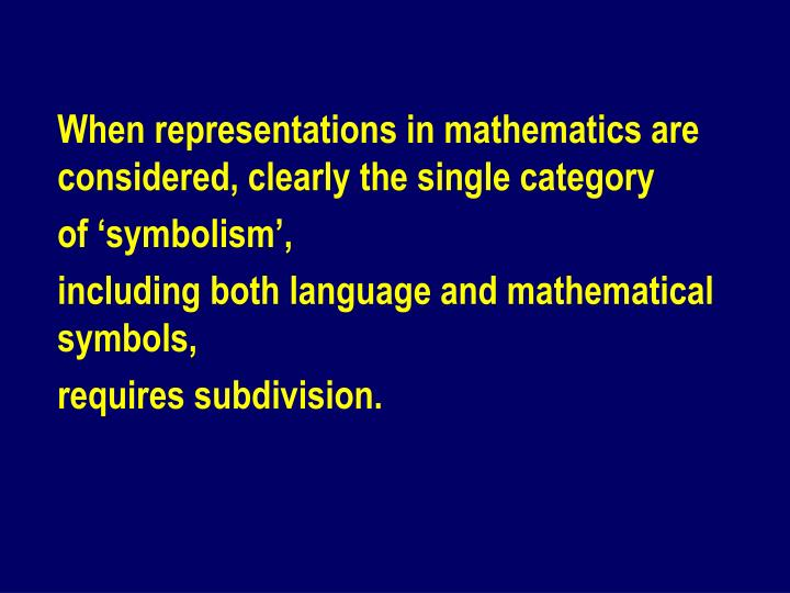 When representations in mathematics are considered, clearly the single category
